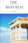 The Republic: a Socratic dialogue, written by Plato around 375 BC, concerning justice, the order and character of the just city-stat Cover Image