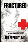 Fractured: America's Broken Health Care System and What We Must Do to Heal It Cover Image