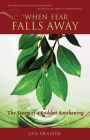 When Fear Falls Away: The Story of a Sudden Awakening Cover Image