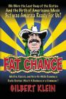 Fat Chance: We Were the Last Gasp of the Sixties and the Birth of Americana Music But Was America Ready for Us? Cover Image
