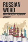 Russian Word: Words To Accelerate Your Russian Vocabulary: Travel Russia Cover Image