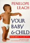 Your Baby and Child: From Birth to Age Five (Revised Edition) Cover Image