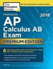 Cracking the AP Calculus AB Exam 2018, Premium Edition (College Test Preparation) Cover Image