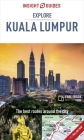 Insight Guides Explore Kuala Lumpur (Travel Guide with Free Ebook) (Insight Explore Guides) Cover Image