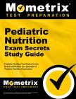 Pediatric Nutrition Exam Secrets Study Guide: Pediatric Nutrition Test Review for the Pediatric Nutrition Exam Cover Image