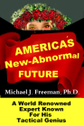 America's New-Abnormal Future: World Renowned Expert Known for His Tactical Genius Cover Image