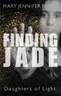 Finding Jade: Daughters of Light Cover Image