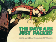 The Days Are Just Packed: A Calvin and Hobbes Collection Cover Image