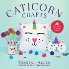 Caticorn Crafts: 25 Purr-fectly Enchanted Projects Cover Image
