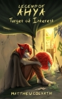 Legend of Ahya: Target of Interest Cover Image
