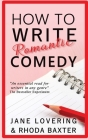 How to Write Romantic Comedy: A concise and fun-to-read guide to writing funny romance novels Cover Image