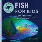 Fish for Kids: A Junior Scientist's Guide to Diverse Habitats, Colorful Species, and Life Underwater (Junior Scientists) Cover Image