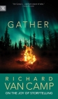 Gather: Richard Van Camp on the Joy of Storytelling (Writers on Writing #3) Cover Image