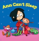 Ann Can't Sleep: A Bedtime Story Picture Book for Restless Toddler Cover Image