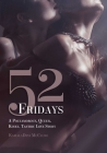 52 Fridays: A Polyamorous, Queer, Kinky, Tantric Love Story Cover Image