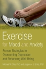 Exercise for Mood and Anxiety: Proven Strategies for Overcoming Depression and Enhancing Well-Being Cover Image