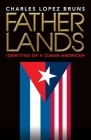 Fatherlands: Identities of a Cuban American Cover Image