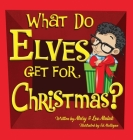 What Do Elves Get For Christmas? Cover Image