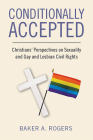 Conditionally Accepted: Christians' Perspectives on Sexuality and Gay and Lesbian Civil Rights Cover Image