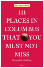 111 Places in Columbus That You Must Not Miss Cover Image