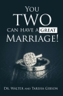 You TWO Can Have a Great Marriage! Cover Image