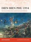 Dien Bien Phu 1954: The French Defeat that Lured America into Vietnam (Campaign) Cover Image