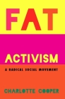 Fat Activism: A Radical Social Movement Cover Image