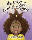 My Curly, Coily Crown Cover Image