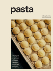 Pasta: The Spirit and Craft of Italy's Greatest Food, with Recipes [A Cookbook] Cover Image