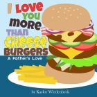 I Love You More Than Cheeseburgers: A Father's Love Cover Image