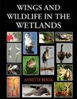 Wings and Wildlife in the Wetlands Cover Image