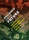 Designed for the Future: 80 Practical Ideas for a Sustainable World Cover Image