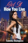 Get It How You Live Cover Image