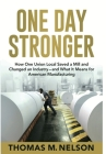 One Day Stronger: How One Union Local Saved a Mill and Changed an Industry--and What It Means for American Manufacturing Cover Image