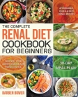 The Complete Renal Diet Cookbook for Beginners Cover Image