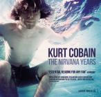 Kurt Cobain: The Nirvana Years Cover Image