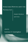 Intractable Disputes about the Natural Law: Alasdair MacIntyre and Critics Cover Image