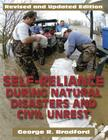 Self Reliance During Natural Disasters and Civil Unrest, Revised and Updated: How to Handle Fire, Search and Rescue, and Other Emergency Situations on Cover Image