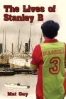 The Lives of Stanley B Cover Image