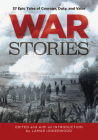 War Stories: 37 Epic Tales of Courage, Duty, and Valor (Classic) Cover Image