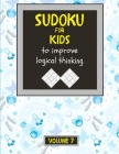 Sudoku for kids to improve logical thinking. Volume 7: 100 Sudoku puzzles for clever kids, Easy sudoku puzzle books for kids 8-12 - large print - with Cover Image