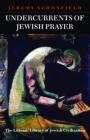Undercurrents of Jewish Prayer (Littman Library of Jewish Civilization) Cover Image