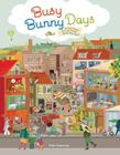 Busy Bunny Days: In the Town, on the Farm & at the Port Cover Image
