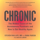 Chronic: The Hidden Cause of the Autoimmune Pandemic--And How to Get Healthy Again Cover Image
