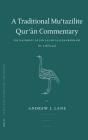 A Traditional Mu'tazilite Qur'ān Commentary: The Kashshāf of Jār Allāh Al-Zamakhsharī (D.538/1144) (Texts and Studies on the Qur'an #2) Cover Image