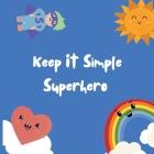 Keep It Simple Superhero Cover Image