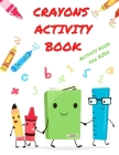 Crayons Activity Book: Activity Book for Kids ages 4-8act Cover Image
