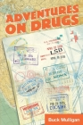 Adventures on Drugs: A Sober Irishman, Six Countries, Six Drugs Cover Image