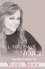 All You Have is a Voice: Free from a Hidden Cult Cover Image