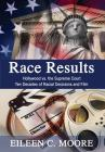 Race Results: Hollywood vs. the Supreme Court: Ten Decades of Racial Decisions and Film Cover Image